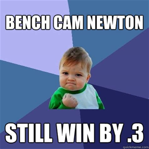 Cam Meme - bench cam newton still win by 3 success kid quickmeme