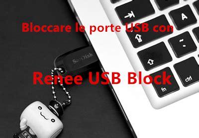 disabilitare porte usb come bloccare copia e incolla da computer su penna usb