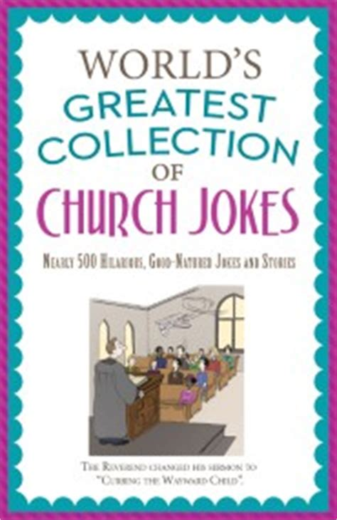 the ultimate book of jokes 500 jokes inside books the world s greatest collection of church jokes nearly