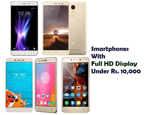 full vision display mobiles under 10000 top 7 smartphones with full hd display under rs 10 000