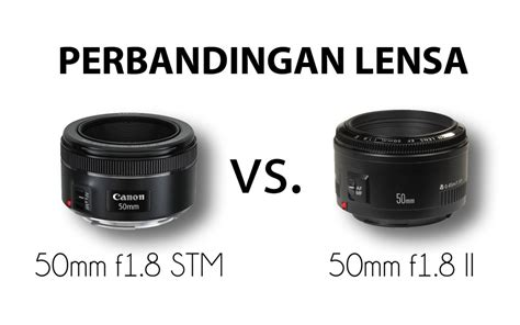 Lensa Canon 50mm Stm canon 50mm 1 8 stm dan 50 mm ii herry tjiang