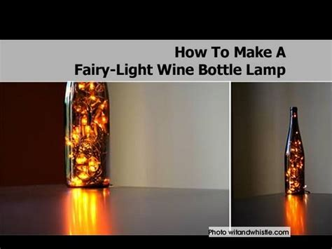 How To Make Wine Bottle Lights by How To Make A Light Wine Bottle L