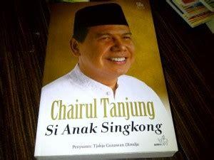 Buku Chairul Tanjung Si Anak Singkong chairul tanjung si anak singkong oleh dita widodo