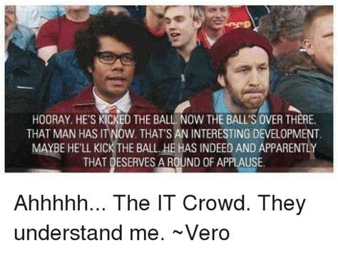 It Crowd Meme - 25 best memes about the it crowd the it crowd memes
