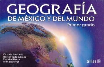 libro de geografia primer ao secundaria 2016 geografia de mexico y del mundo primer grado secu