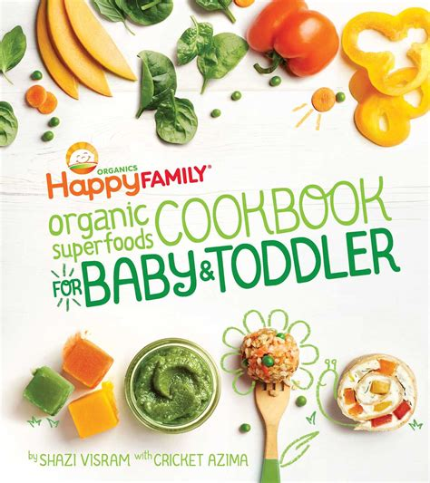 baby foods organic baby foods books the happy family organic superfoods cookbook for baby