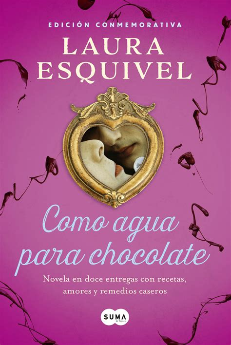 libro como agua para chocolate como agua para chocolate libro www pixshark com images galleries with a bite