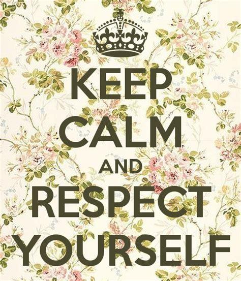 imagenes de keep calm and love paris respect yourself quotes for girls quotesgram