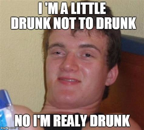 Drunk Face Meme - 10 guy meme imgflip
