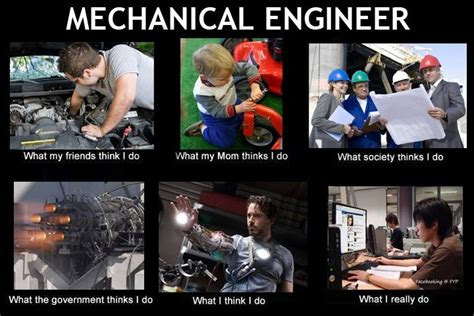 Mechanical Engineering Memes - mechanical engineer what my friends think i do memes