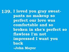 comfortable lyrics john mayer 1000 images about john mayer on pinterest john mayer