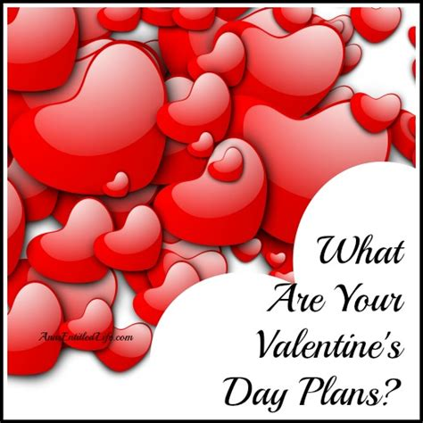 7 Plans For The Valentines Day by What Are Your S Day Plans S Entitled