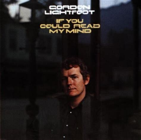Gordon Lightfoot If You Could Read My Mind | if you could read my mind guitar tab by gordon lightfoot