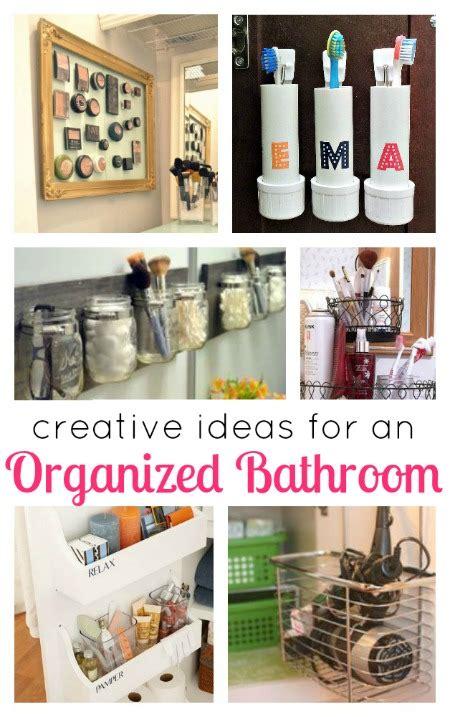 creative ideas for bathroom creative ideas for an organized bathroom
