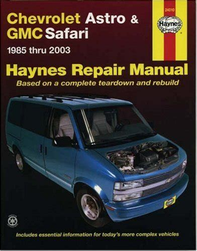 how to fix cars 2003 chevrolet astro electronic toll collection chevrolet astro gmc safari 1985 thru 2003 based on a complete teardown and rebuild haynes
