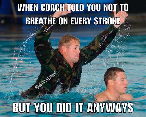 Competitive Swimming Memes - swim is so hard that ur coach says stop breathing soo