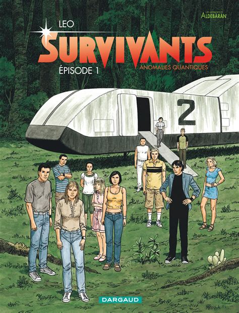 libro les survivants tome 5 survivants tome 1 anomalies quantiques episode 1 bd 201 ditions dargaud