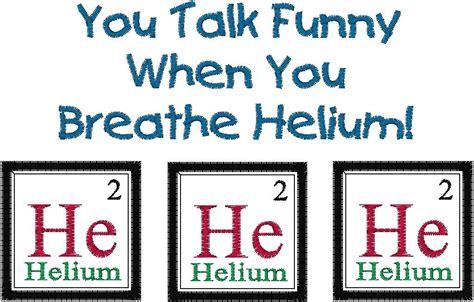 Periodic Table Joke by Periodic Table Joke Helium Embroidery Design You Talk