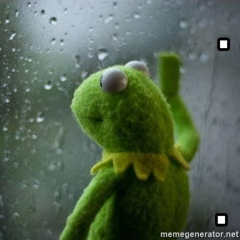 Kermit The Frog Meme Generator - sad kermit window rain meme generator