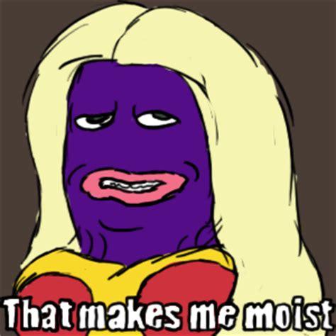 That Makes Me Moist Meme - that makes me moist on tumblr
