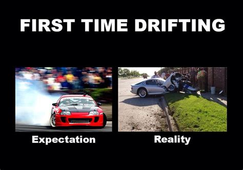 Drift Meme - first time drifting car memes pinterest cars car