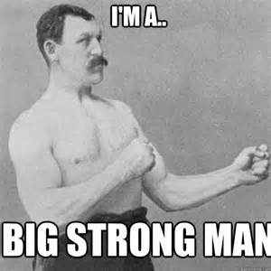Strong Man Meme - the crossfit diaries big strong and can t count