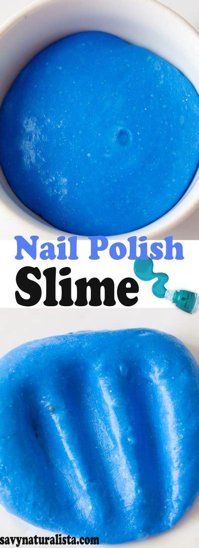 slime nail tutorial nail polish slime savvy naturalista