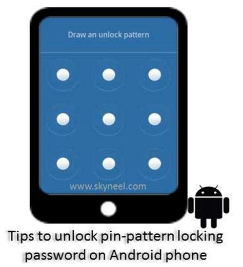 pattern to unlock phone how to unlock pin pattern lock password on android device