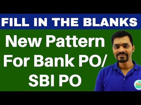 new pattern bank exam new pattern fill in the blanks for bank po sbi po