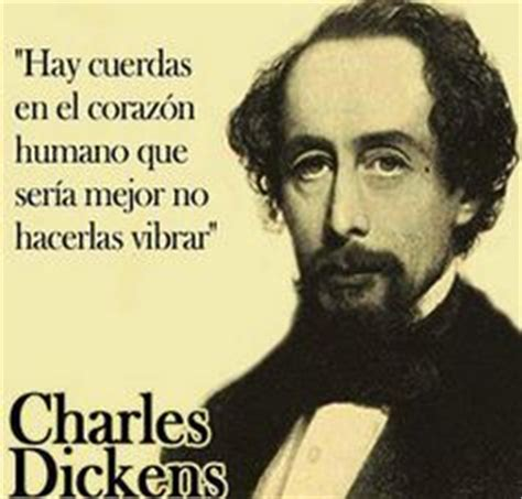 charles dickens biography in spanish 1000 images about frases de la humanidad on pinterest