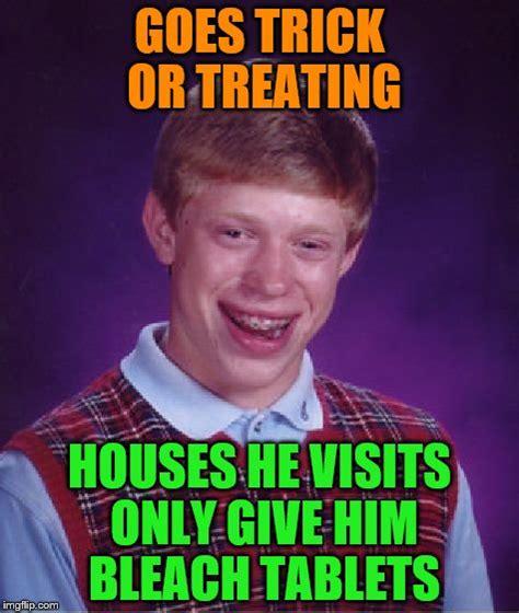 Trick Or Treat Meme - bad luck brian meme imgflip