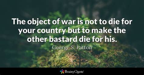 nothing dies and the memory of war books george s patton quotes brainyquote
