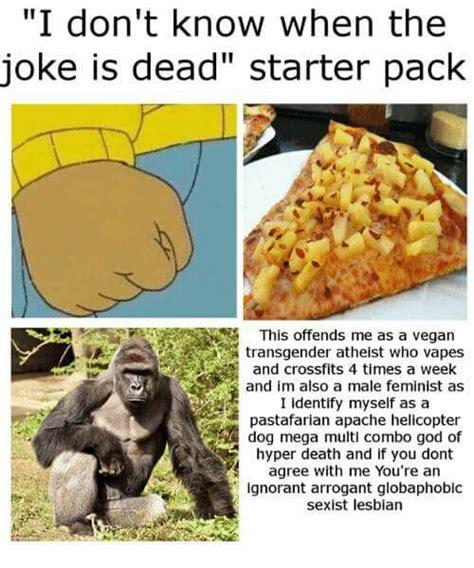 dont    joke  dead starter pack