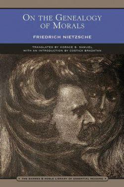 Friedrich Nietzsche Genealogy Of Morals Essay 1 by The Genealogy Of Morals By Friedrich Nietzsche