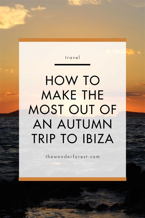 how to make the most out of a small bedroom how to make the most out of an autumn trip to ibiza