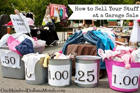 What Sells At Garage Sales by How To Sell Your Stuff At A Garage Sale One Hundred