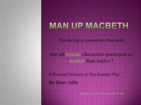 Feminist Themes In Macbeth | man up macbeth