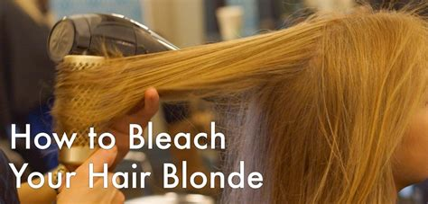 how to low light bleached hair at home how to bleach your hair blonde the step by step guide