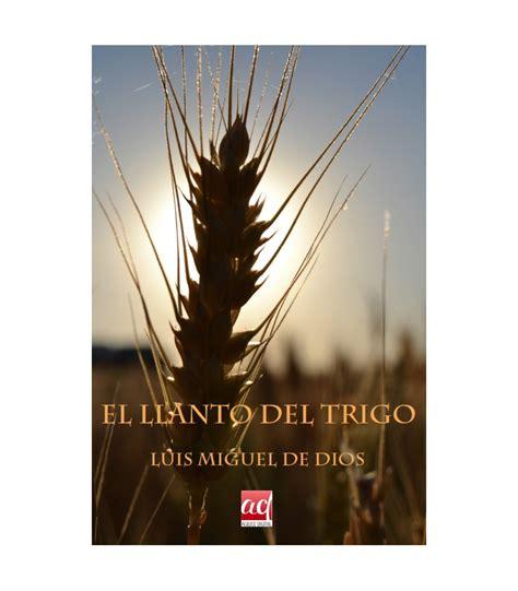libro trigo sarraceno el llanto del trigo impreso agilice digital