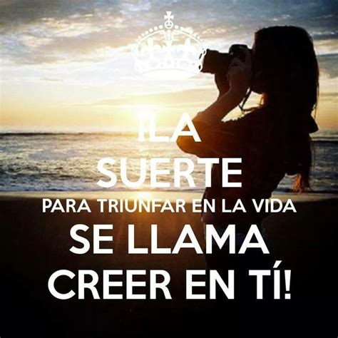 cree en ti 19 best images about frases motivacionales y pensamientos on gentleman in love and chic