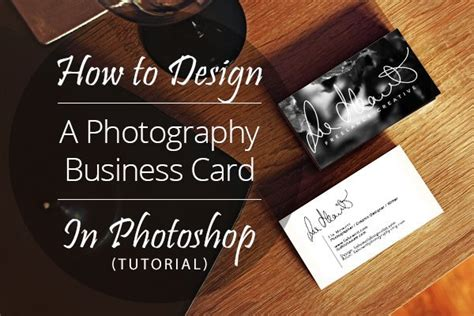 how to make business cards in photoshop how to design a photography business card in photoshop