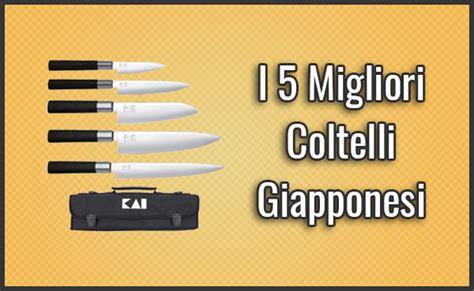 i migliori coltelli da cucina al mondo i 5 migliori coltelli giapponesi opinioni recensioni