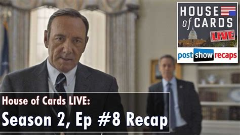 House Of Cards Recap Season 2 by House Of Cards Season 2 Episode 8 Review Chapter 21