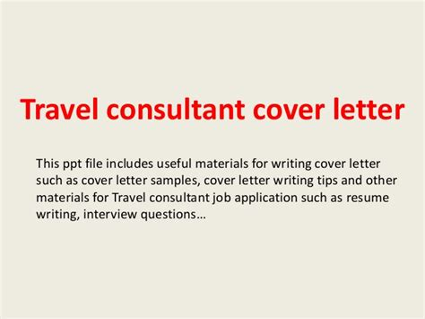 Tour Consultant Cover Letter by Travel Consultant Cover Letter