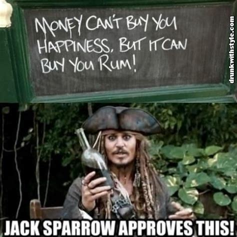 Jack Sparrow Meme - money cant buy happiness can buy rum funny jack sparrow