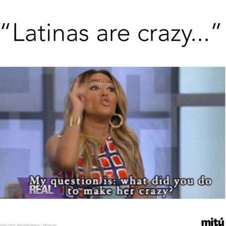 Dating A Latina Meme - latinas be like memes photos