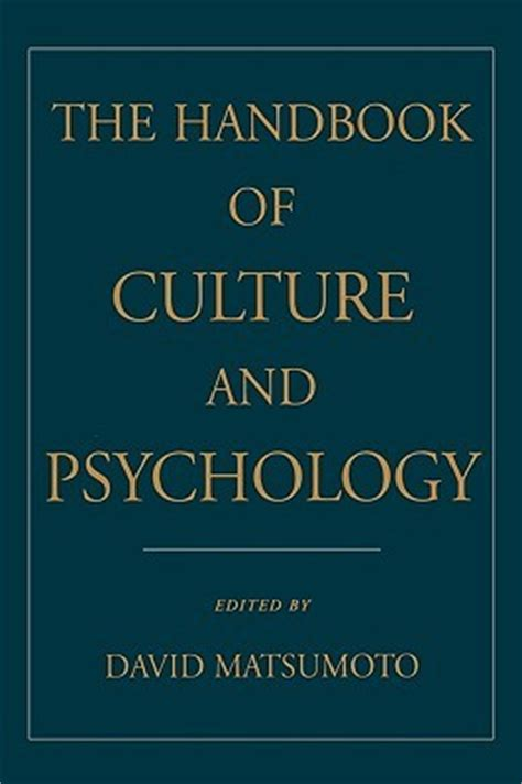 culture and psychology the handbook of culture and psychology by david matsumoto