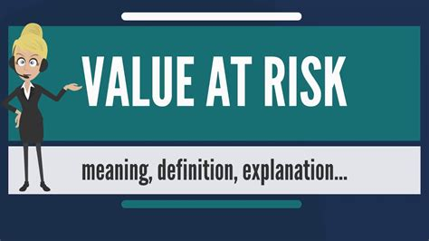 At Risk what is value at risk what does value at risk value