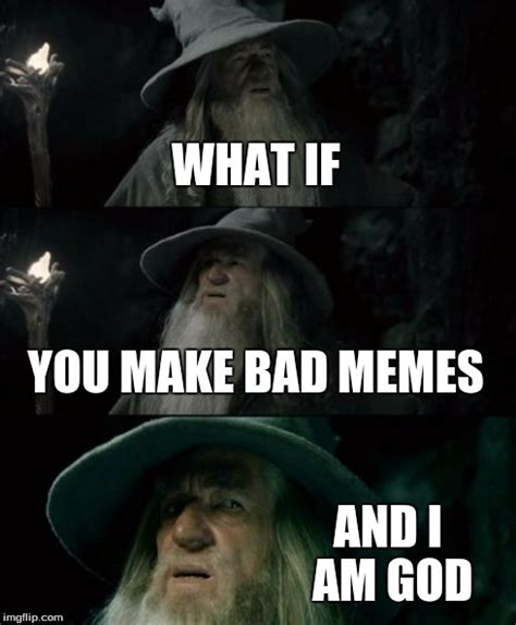 Dazed And Confused Meme - confused gandalf meme imgflip