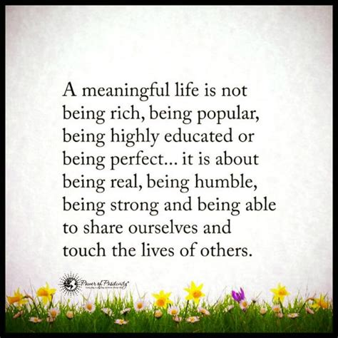 meaningful phrases meaningful quotes about life book a meaningful life is not being rich or popular it is